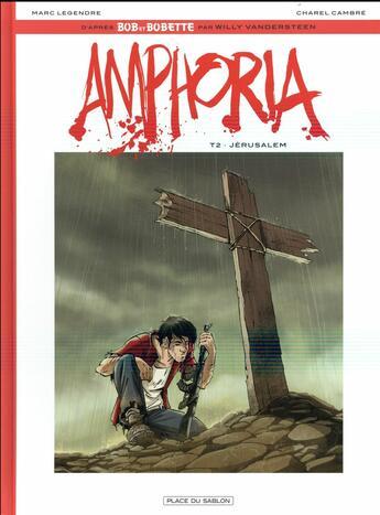 Couverture du livre « Amphoria t.2 ; Jérusalem » de Marc Legendre et Charel Cambre aux éditions Place Du Sablon