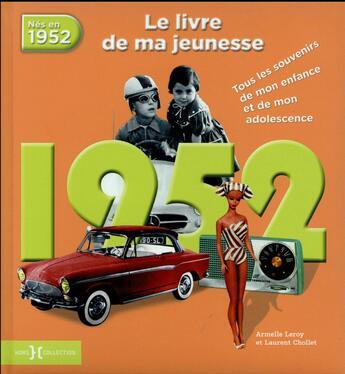 Couverture du livre « 1952 ; le livre de ma jeunesse » de Armelle Leroy et Laurent Chollet aux éditions Hors Collection