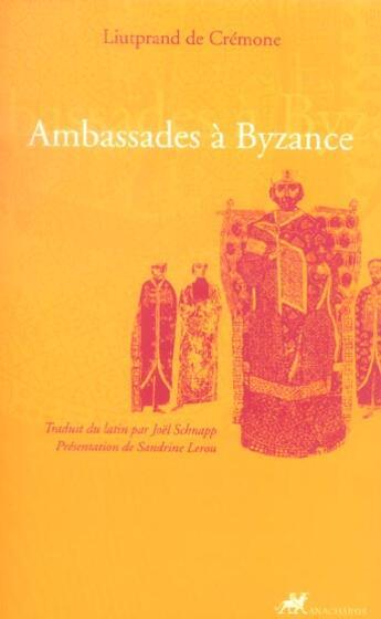 Couverture du livre « Ambassades A Byzance » de Cremone (De) Liutpra aux éditions Anacharsis