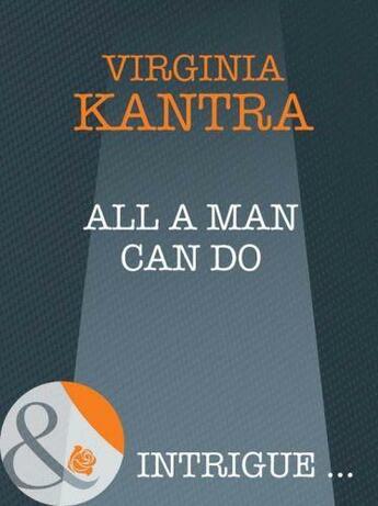 Couverture du livre « All a man can do » de Virginia Kantra aux éditions