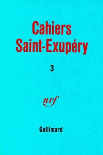 Couverture du livre « Cahiers Saint-Exupéry t.3 » de Collectif aux éditions Gallimard