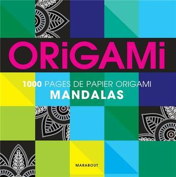 Couverture du livre « 1000 pages de papier origami mandala » de Collectif aux éditions Marabout