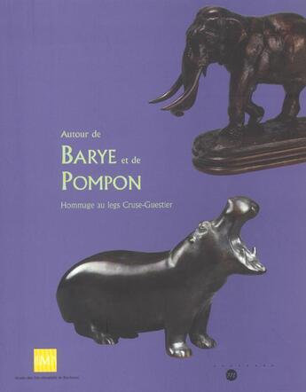 Couverture du livre « Autour De Barye Et Pompon ; Sculptures Animalieres Des Xix Et Xx Siecles » de Collectif aux éditions Reunion Des Musees Nationaux