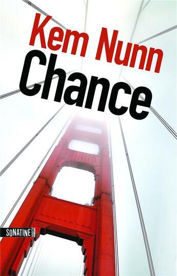 Couverture du livre « Chance » de Kem Nunn aux éditions Sonatine