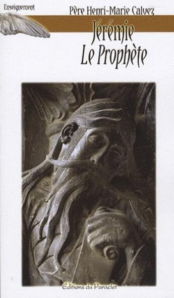 Couverture du livre « Jérémie, le prophète » de Henri-Marie Calvez aux éditions Du Paraclet