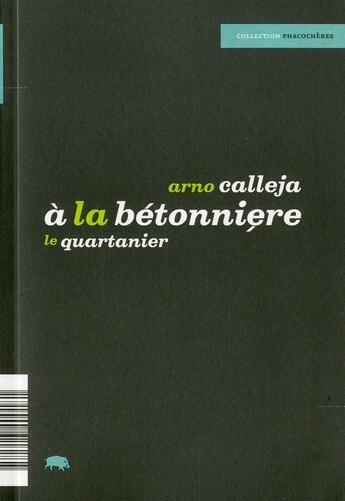 Couverture du livre « A La Betonniere » de Arno Calleja aux éditions Le Quartanier