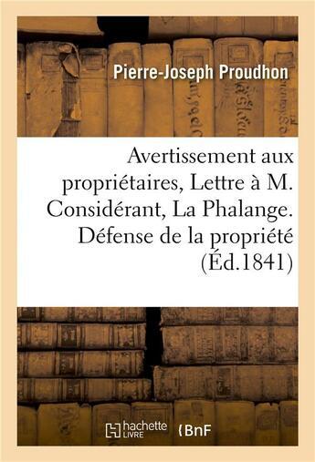 Couverture du livre « Avertissement aux proprietaires, ou lettre a m. considerant, redacteur de la phalange » de Proudhon P-J. aux éditions Hachette Bnf