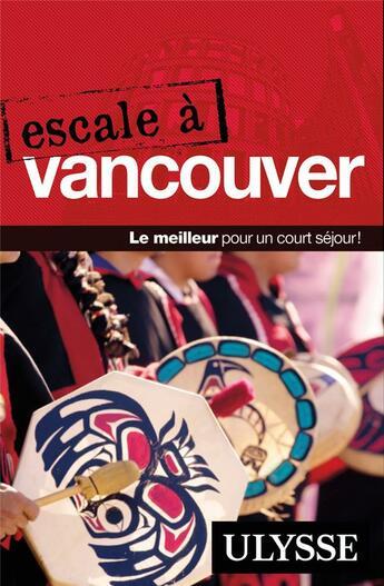 Couverture du livre « Escale à Vancouver » de Collectif aux éditions Ulysse