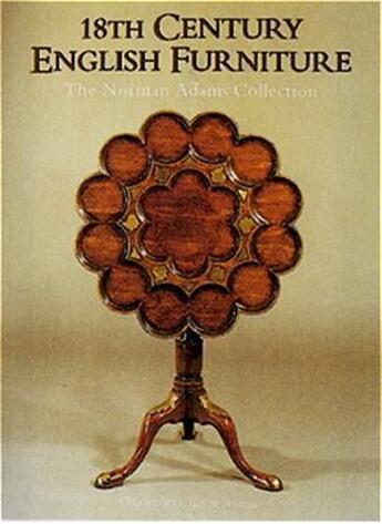 Couverture du livre « 18th Century English Furniture The Norman Adams Collections /Anglais » de Stevens/Whittington aux éditions Antique Collector's Club