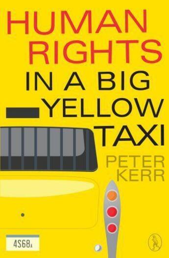 Couverture du livre « Human Rights in a Big Yellow Taxi » de Kerr Peter aux éditions Vagabond Voices Digital