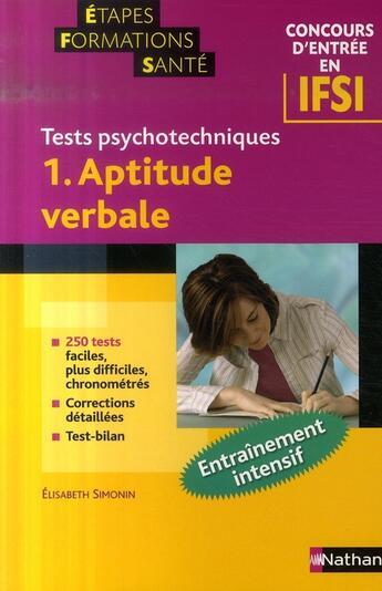 Couverture du livre « Aptitude verbale t.1 ; tests psychotechniques ; étapes formations santé ; concours entrée IFSI (édition 2007) » de Elisabeth Simonin aux éditions Nathan