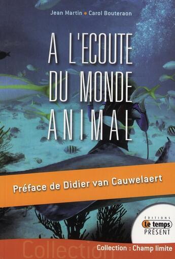 Couverture du livre « à l'écoute du monde animal » de Martin J. & Bouterao aux éditions Temps Present