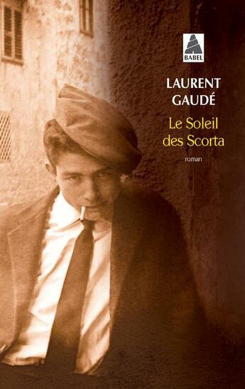 Couverture du livre « Le soleil des Scorta » de Laurent Gaudé aux éditions Actes Sud