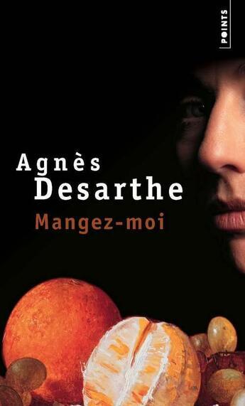 Couverture du livre « Mangez-moi » de Agnes Desarthe aux éditions Points