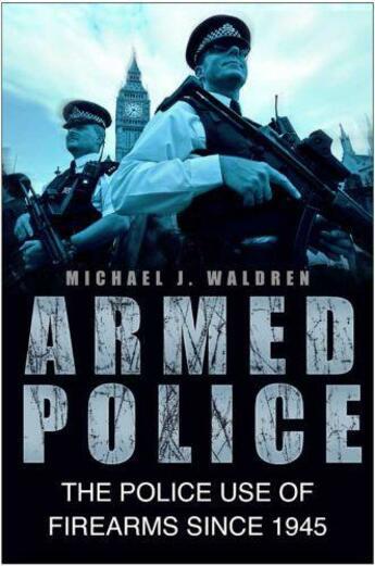 Couverture du livre « Armed Police » de Waldren Mike aux éditions History Press Digital