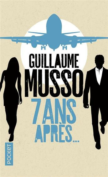 7 Ans Apres De Guillaume Musso Aux Editions Pocket