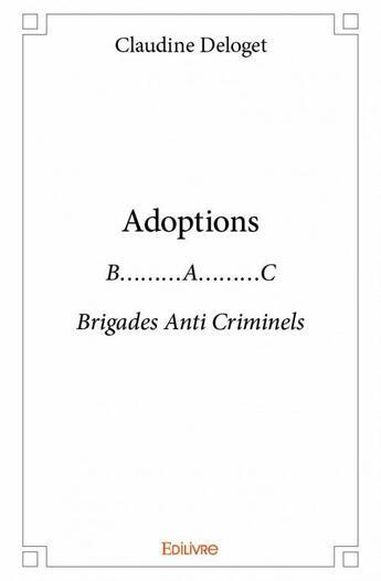 Couverture du livre « Adoptions » de Claudine Deloget aux éditions Edilivre-aparis