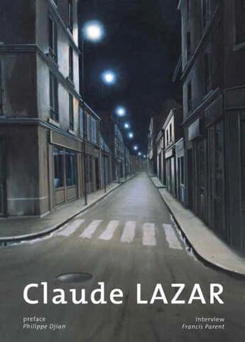 Couverture du livre « Claude Lazar » de Philippe Djian et Francis Parent aux éditions Art Inprogress
