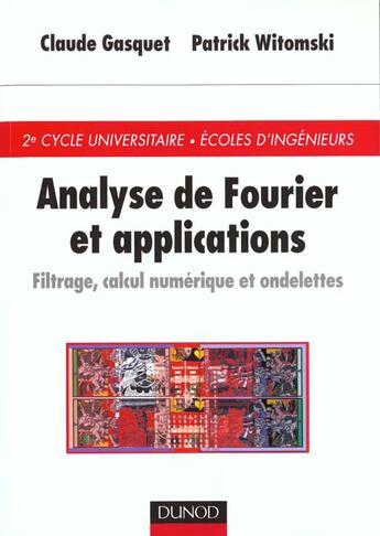 Couverture du livre « Analyse De Fourrier Et Applications ; Filtrage Calcul Numerique Ondelettes » de Witomski et Gasquet aux éditions Dunod