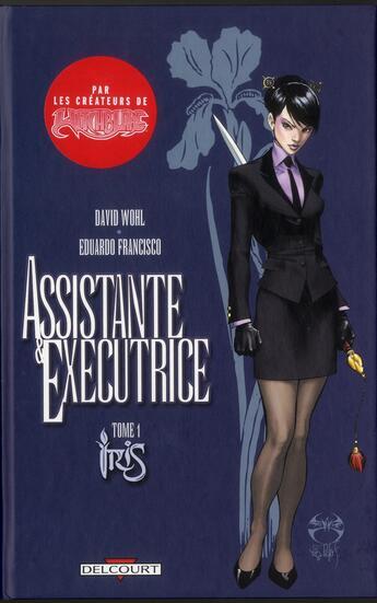 Couverture du livre « Assistante & exécutrice t.1 ; Iris » de David Wohl et Brad Foxhoren et Eduardo Francisco et Michael Turner aux éditions Delcourt
