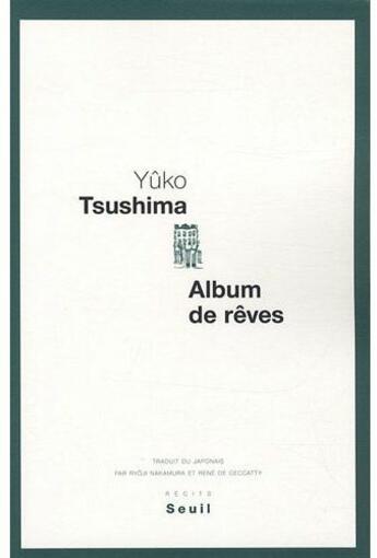 Couverture du livre « Album de rêves » de Yuko Tsushima aux éditions Seuil