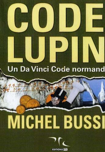 Couverture du livre « Code Lupin ; un Da Vinci code normand » de Michel Bussi aux éditions Ptc