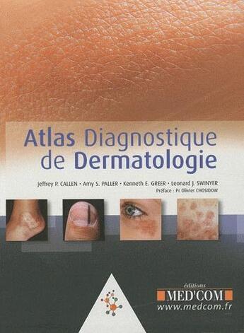 Couverture du livre « Atlas diagnostique de dermatologie » de Callen Jeffrey aux éditions Med'com