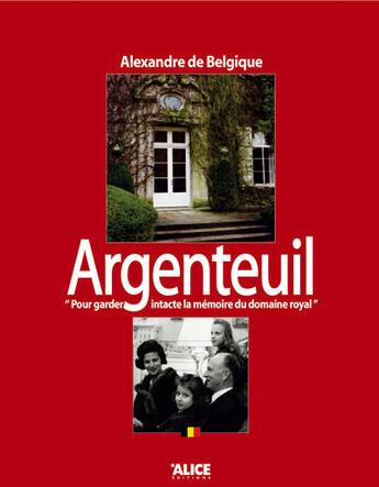 Couverture du livre « Argenteuil » de Alexandre De Belgique aux éditions Alice