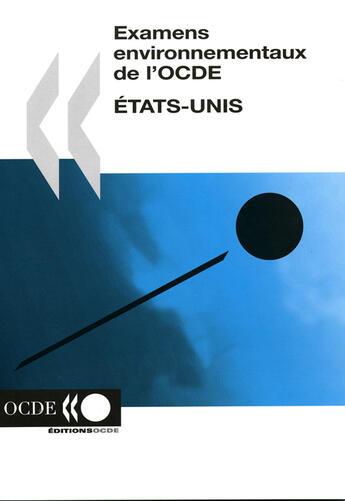 Couverture du livre « Examens Environnementaux De L'Ocde : Etats-Unis » de Collectif aux éditions Ocde