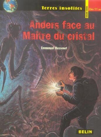 Couverture du livre « Anders face au maître du cristal » de Emmanuel Hussenet aux éditions Belin