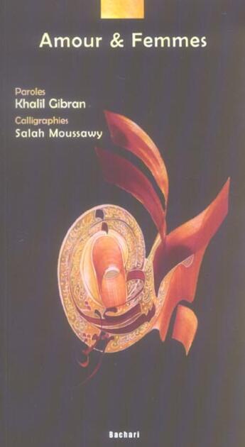 Couverture du livre « Amour et femmes » de Gibran et Moussawy aux éditions Bachari