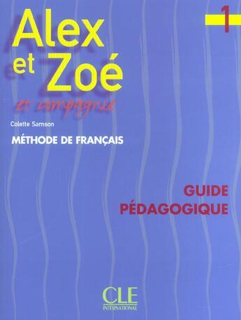 Couverture du livre « Alex et Zoé et compagnie t.1 ; guide pédagogique » de Colette Samson aux éditions Cle International