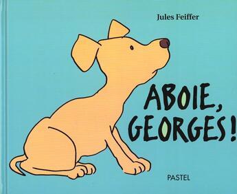 Couverture du livre « Aboie Georges » de Jules Feiffer aux éditions Ecole Des Loisirs