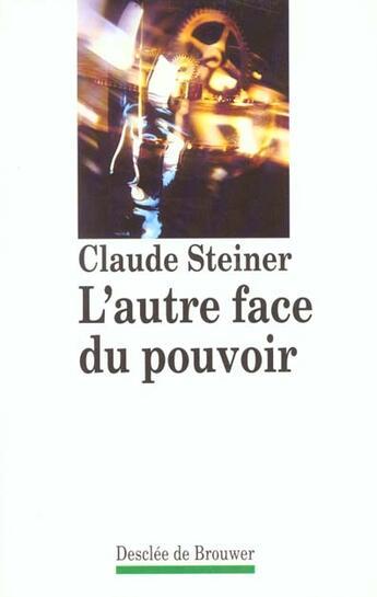 Couverture du livre « L'Autre Face Du Pouvoir » de Steiner-C aux éditions Desclee De Brouwer
