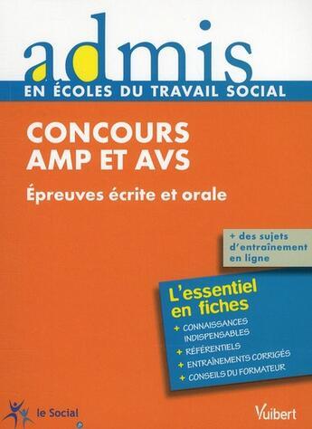 Couverture du livre « Concours AMP et AVS ; épreuves écrites et orale ; l'essentiel en fiches » de Gwenaelle Taloc aux éditions Vuibert