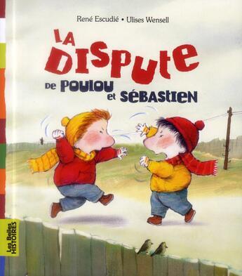 Couverture du livre « La dispute de Poulou et Sébastien » de Rene Escudie et Ulises Wensell aux éditions Bayard Jeunesse