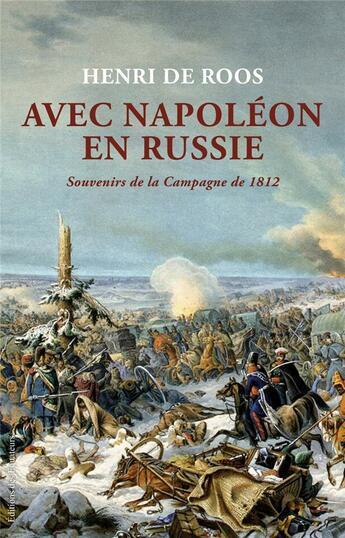 Couverture du livre « Avec Napoléon en Russie » de Henri De Roos aux éditions Des Equateurs