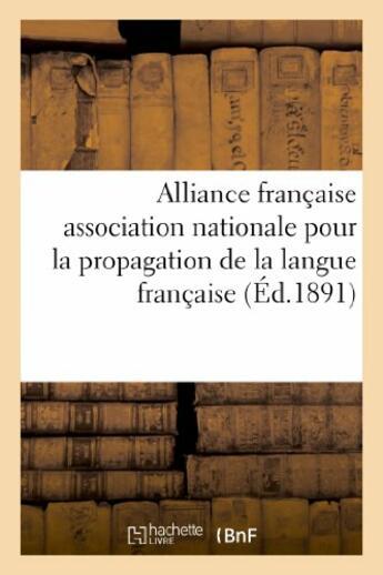 Couverture du livre « Alliance francaise association nationale pour la propagation de la langue francaise - dans les colon » de  aux éditions Hachette Bnf