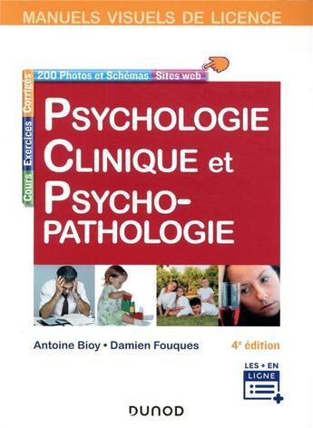 Couverture du livre « Psychologie clinique et psychopathologie (4e édition) » de Damien Fouques et Antoine Bioy aux éditions Dunod