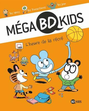 Couverture du livre « Méga BD kids t.2 ; l'heure de la récré » de Collectif aux éditions Bd Kids