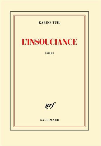 Couverture du livre « L'insouciance » de Karine Tuil aux éditions Gallimard