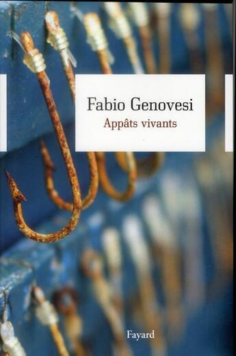Couverture du livre « Appâts vivants » de Fabio Genovesi aux éditions Fayard