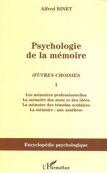 Couverture du livre « Psychologie de la memoire - oeuvres choisies i - les memoires professionnelles, la memoire des mots » de Alfred Binet aux éditions L'harmattan