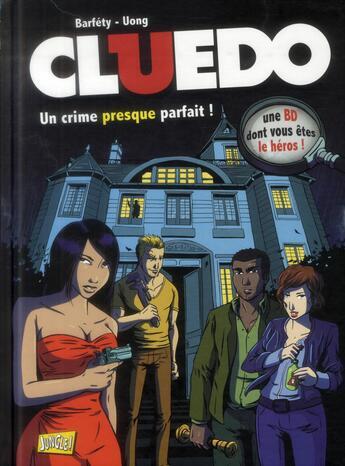 Couverture du livre « Cluedo T.1 ; un crime presque parfait ! » de Elizabeth Barfety et Pierre Uong aux éditions Jungle