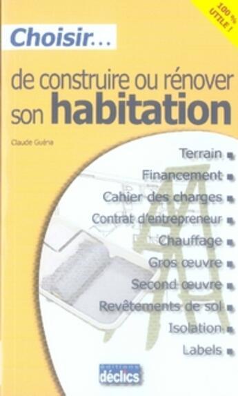 Couverture du livre « Choisir de construire ou rénover son habitation » de Guena C aux éditions Declics