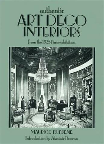 Couverture du livre « Art Deco Interiors From The 1925 Paris Exhibition /Anglais » de Dufrene Maurice aux éditions Antique Collector's Club