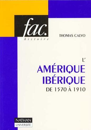 Couverture du livre « Amerique Iberique 1570 A 1910 » de  aux éditions Armand Colin