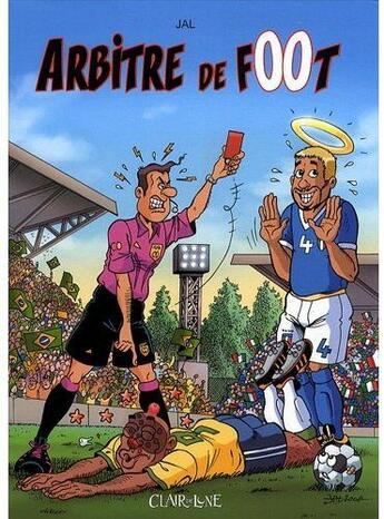 Couverture du livre « Arbitre de foot » de Jal aux éditions Clair De Lune