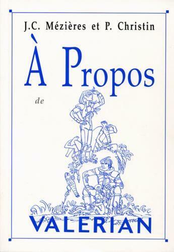 Couverture du livre « à propos de Valérian » de Jean-Claude Mezieres et Pierre Christin aux éditions A Propos Belge
