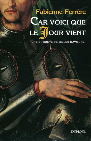 Couverture du livre « Car voici que le jour vient » de Fabienne Ferrere aux éditions Denoel